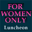 2019 PBUS For Women Only Luncheon Ticket