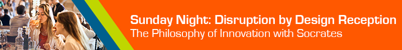 Sunday Night: Disruption by Design Reception – The Philosophy of Innovation with Socrates