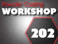 Powder Coating 202: Optimizing Your Powder Coating Operation - POSTPONED!