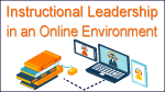 Instructional Leadership in an Online Environment