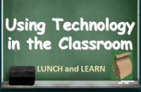 Incorporating Technology in the Classroom (Lunch and Learn)