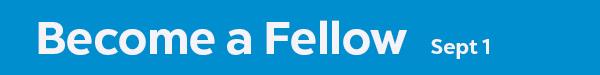 Fall 2020 Class of Fellows Application Deadline: Sept 1