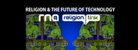 Member webinar: Religion & the Future of Technology