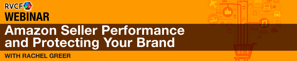 Amazon Seller Performance and Protecting Your Brand