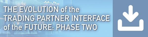 Trading Partner Interface of the Future: Phase 2