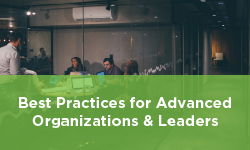 Best Practices for Advanced Organizations & Leaders