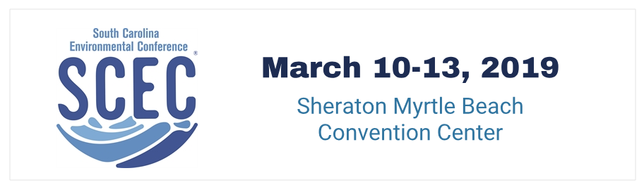 South Carolina Environmental Conference - March 10-13, 2019, Sheraton Myrtle Beach Convention Center