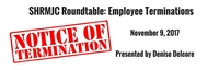 Roundtable:  Employee Terminations