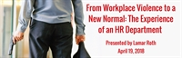 From Workplace Violence to a New Normal: The Experience of an HR Department