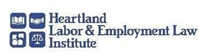 Heartland Labor and Employment Law Institute: Navigating the Maze of Employment Law