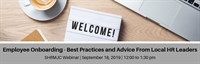 Webinar:  Employee Onboarding - Best Practices and Advice From Local HR Leaders