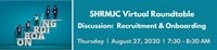Virtual Roundtable  - Recruitment & Onboarding