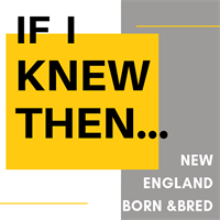 If I Knew Then... New England Born & Bred Panel