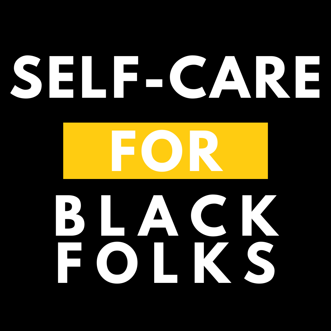 Self-Care for Black Folks