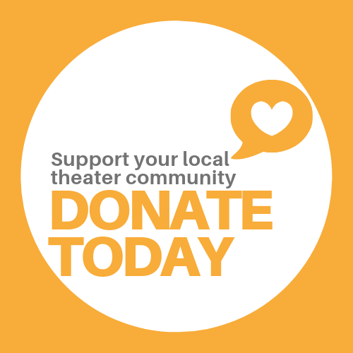 Support your local theatre community. Donate Today.