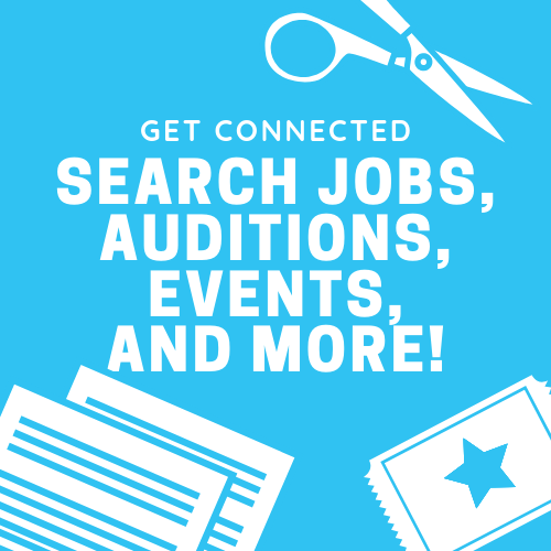 Get Connected. Search jobs, auditions, events, and more