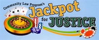 <b>Community Law Program's Jackpot for Justice Annual Dinner & Casino Night</b>