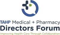 TAHP December Medical and Pharmacy Directors Forum
