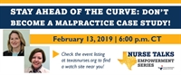Stay Ahead of the Curve:  Don't Become a Malpractice Case Study (Nurse Talks)