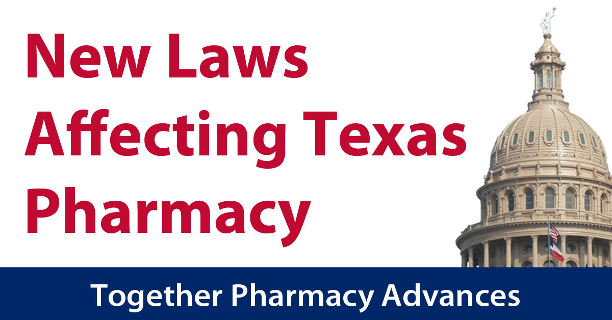 New Laws Affecting Texas Pharmacy Take Effect Sept 1, 2019
