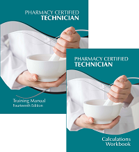 Pharmacy Certified Technician Training Manual and Calculations Workbook