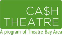 San Francisco CA$H|Theatre Workshop, Fall 2016