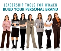 Build Your Personal Brand: Leadership Tools For Women
