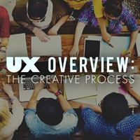 UX Overview: The Creative Process