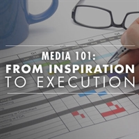Media 101: From Inspiration to Execution