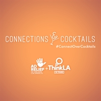 SOLD OUT: Connections & Cocktails w/ ThinkLA & Ad Relief