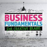 Business Fundamentals for Creative Brains