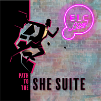 ELC Live!: Path to the She Suite
