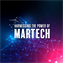 Harnessing the Power of MarTech