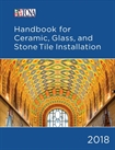 2018 TCNA Handbook for Ceramic, Glass, and Stone Tile Installation