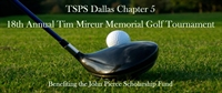 18th Annual Tim Mireur Memorial Golf Tournament hosted by TSPS Chapter 5