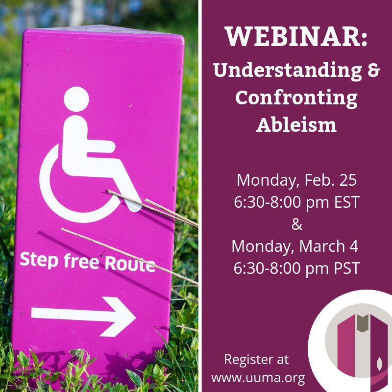 Webinar: Understanding and Confronting Ableism. Monday, February 25, 6-8 PM EST and Monday, March 4, 6:30-8 PM