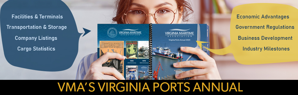 The Virginia Ports Annual is the best resource about Virginia's port-related industries