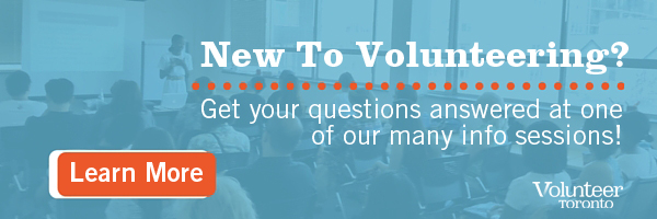 Attend any of our free information sessions on volunteering in Toronto!