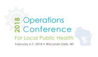 2018 Operations Conference For Local Public Health