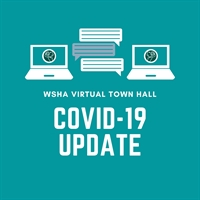 WSHA Virtual Town Hall:  COVID-19 Update Recording