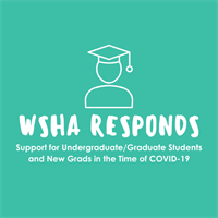 WSHA Responds; Support for Students and New Grads in the Time of COVID-19 Recording