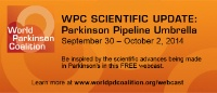 WPC Scientific Update: Parkinson Pipeline Umbrella