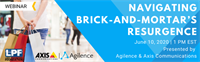 Navigating Brick-and-Mortar's Resurgence - a New Webinar from LPF, Agilence, & Axis Communications