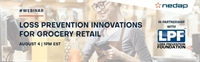 'Loss Prevention Innovations for Grocery Retail' - an all new webinar from the LPF & Nedap