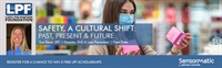 LPF Webinar(Sensormatic Solutions) - SAFETY, A CULTURAL SHIFT: THE PAST, THE PRESENT AND THE FUTURE